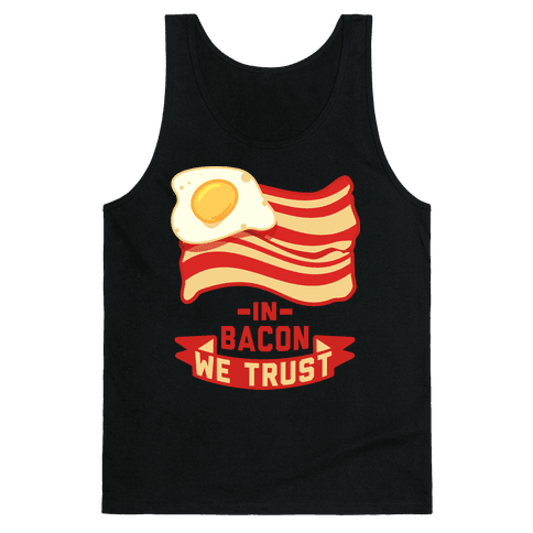 In Bacon We Trust Tank Top