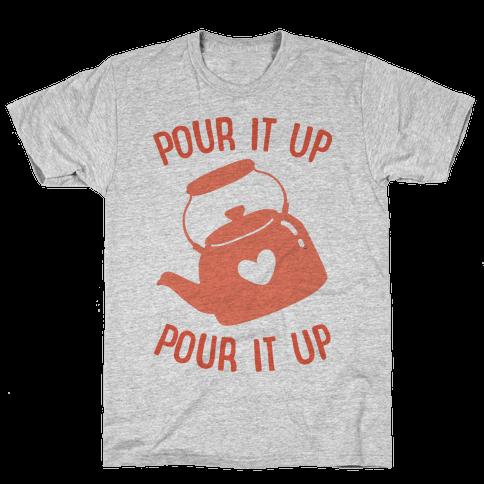 Pour It Up Tea Kettle Mens T-Shirt