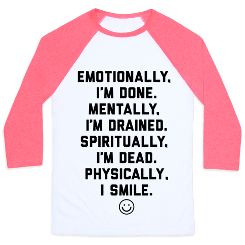 Physically I Smile Baseball Tee