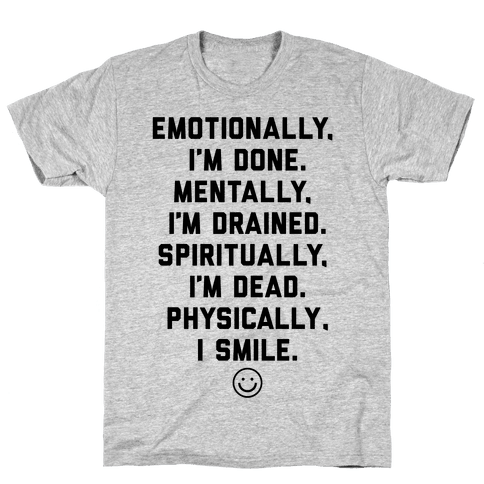 Physically I Smile Mens T-Shirt