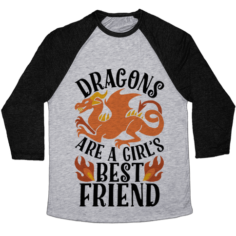 Dragons Are A Girl's Best Friend Baseball Tee