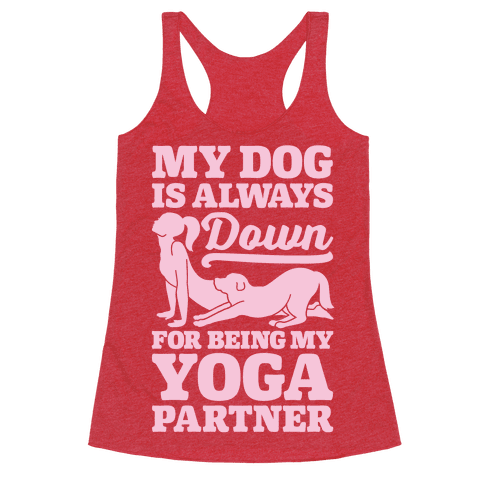 My Dog Is Always Down For Yoga