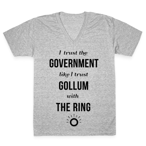 I Trust The Government Like... V-Neck Tee Shirt