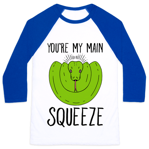 You're My Main Squeeze Baseball Tee