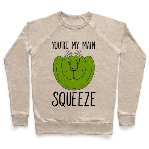 You're My Main Squeeze Pullover