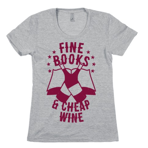 Fine Books & Cheap Wine Womens T-Shirt