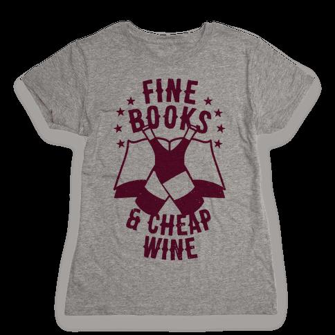 Fine Books & Cheap Wine Womens T-Shirt