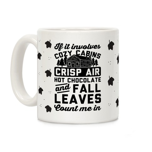 If It Involves Cozy Cabins Coffee Mug