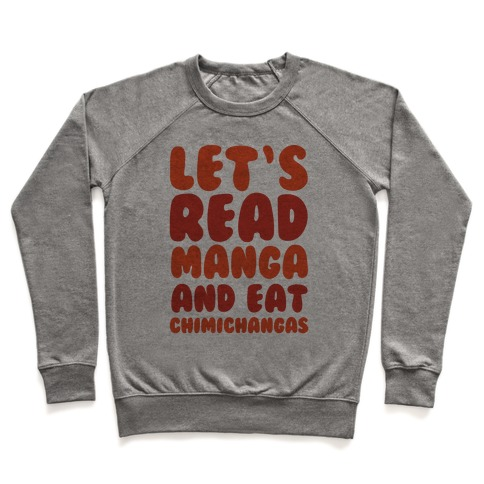 Let's Read Manga and Eat Chimichangas Pullover