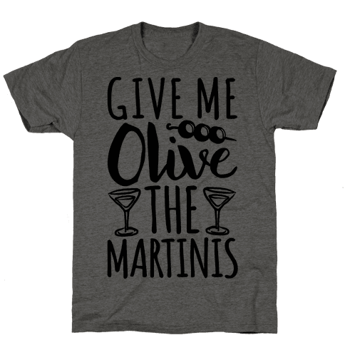 Give Me Olive The Martinis
