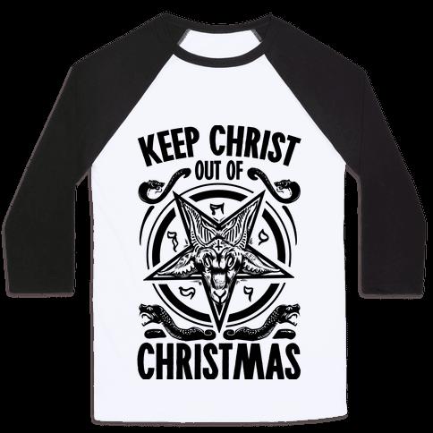 Keep Christ Out of Christmas Baphomet  Baseball Tee