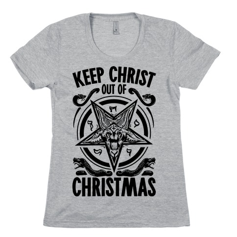 Keep Christ Out of Christmas Baphomet Womens T-Shirt