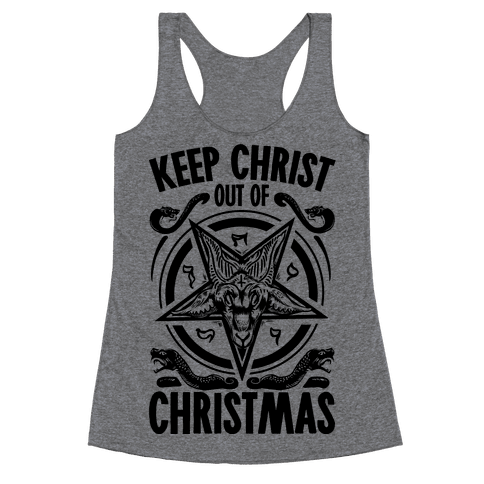 Keep Christ Out of Christmas Baphomet  Racerback Tank Top