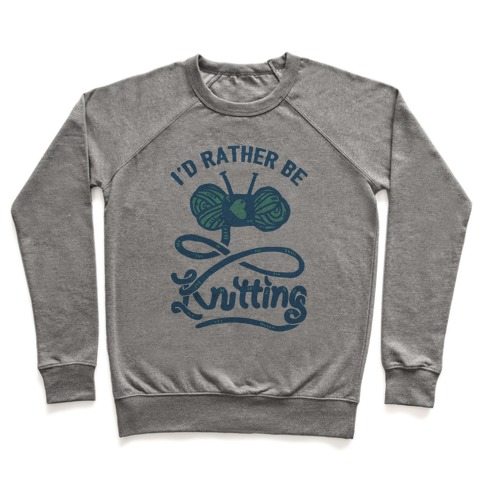 I'd Rather Be Knitting Pullover