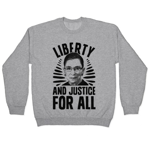 RBG Liberty and Justice for All Pullover