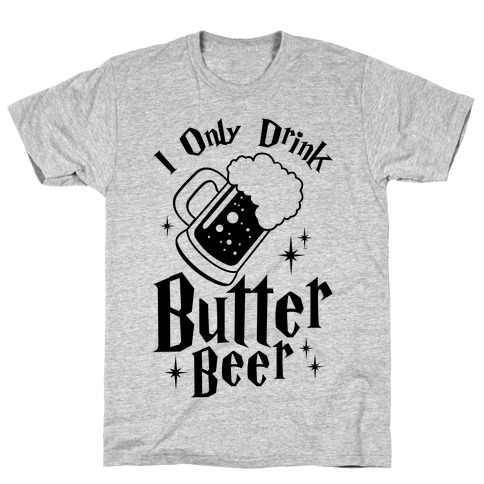 I Only Drink Butterbeer Mens T-Shirt