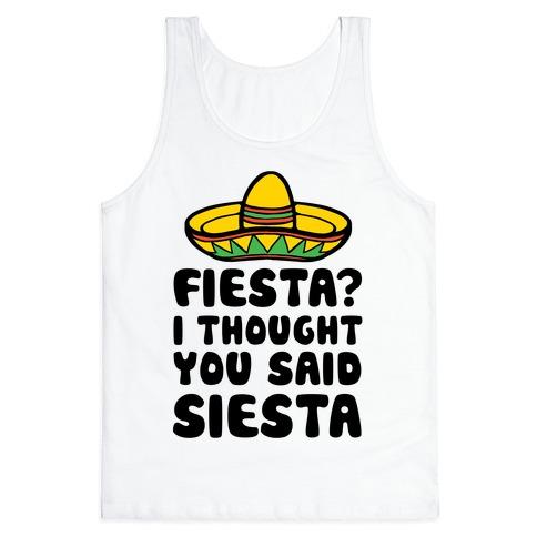 Fiesta? I Thought You Said Siesta Tank Top