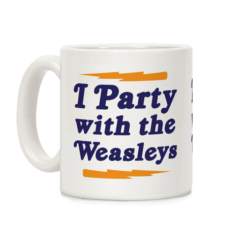 I Party With The Weasleys Coffee Mug