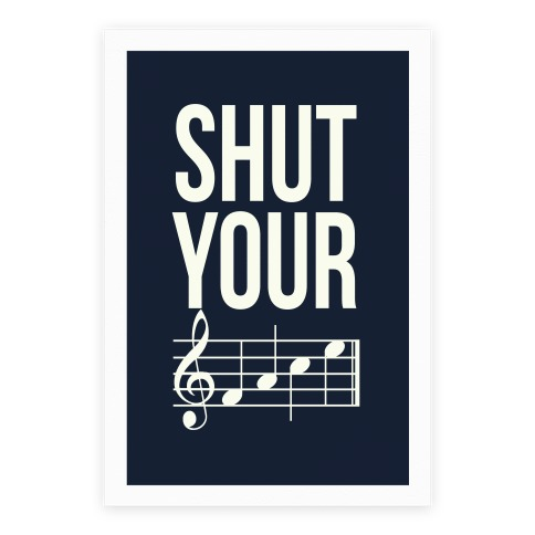 Shut Your (FACE) Poster