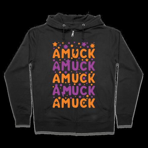 Amuck Amuck Amuck! Zip Hoodie