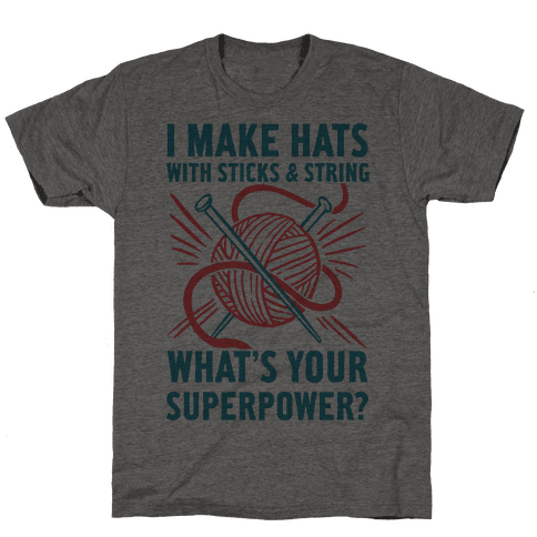 I Make Hats Out Of Sticks And String, What's Your Superpower?