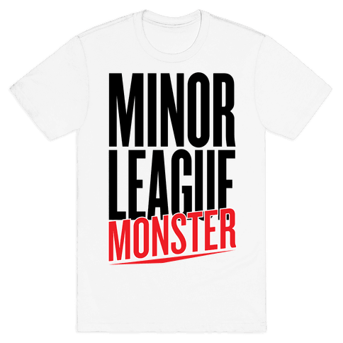 Minor League Monster Mens T-Shirt