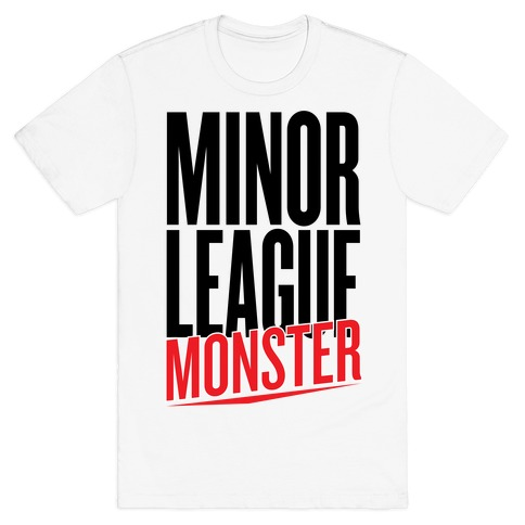 Minor League Monster T-Shirt