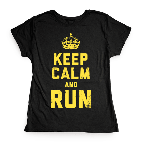 Keep Calm and Run (Dark) Womens T-Shirt