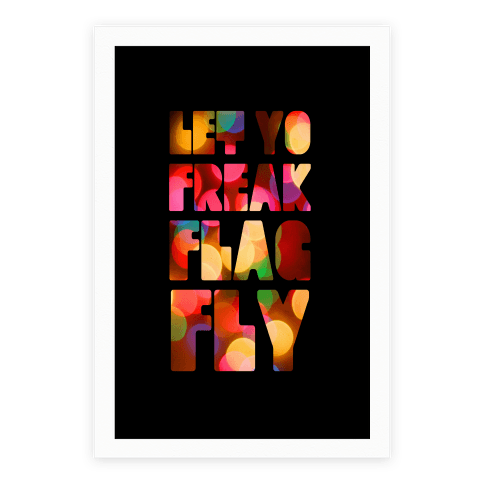 Let Yo Freak Flag Fly Poster
