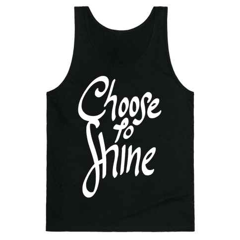 Choose To Shine Tank Top