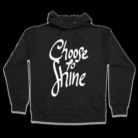 Choose To Shine Hooded Sweatshirt