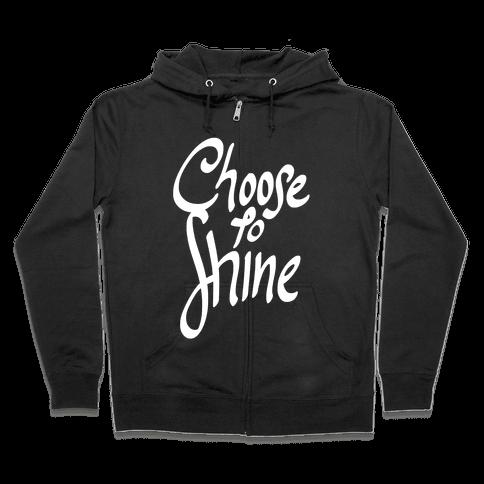 Choose To Shine Zip Hoodie