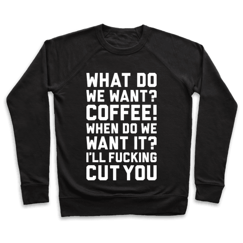 What Do We Want? Coffee! Pullover