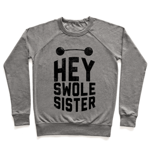 Hey Swole Sister Pullover