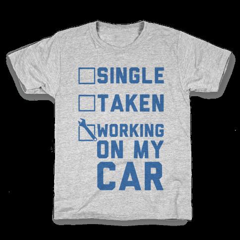 Single Taken Working On My Car Kids T-Shirt