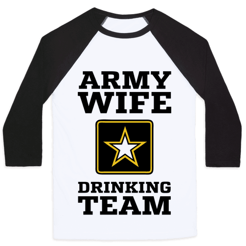 Army Wife Drinking Team Baseball Tee