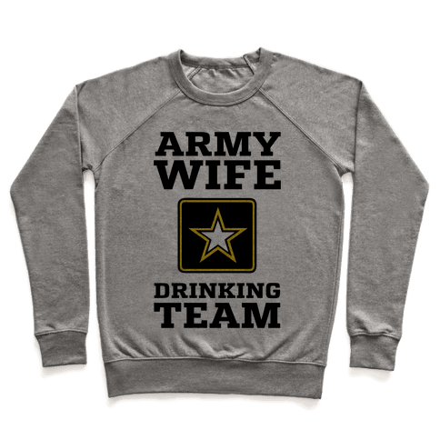 Army Wife Drinking Team Pullover