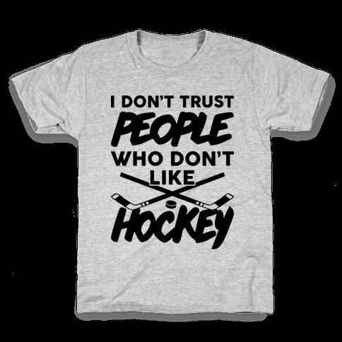 I Don't Trust People Who Don't Like Hockey Kids T-Shirt