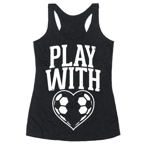 Play With Heart (Soccer) Racerback Tank Top