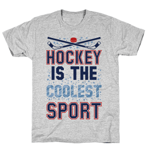 Hockey Is The Coolest Sport Mens T-Shirt