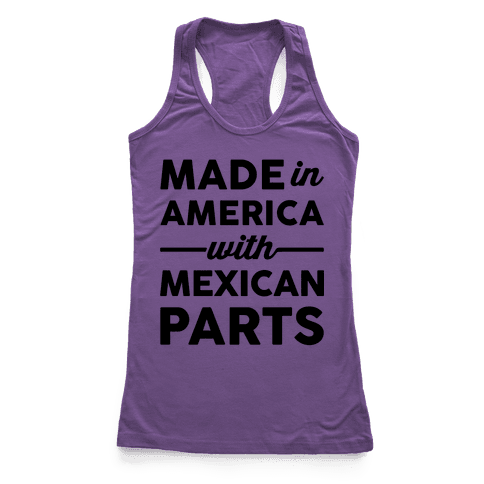 Made In America With Mexican Parts Racerback Tank Top
