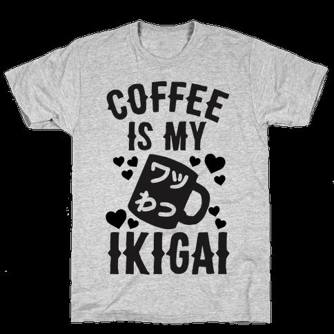 Coffee Is My Ikigai