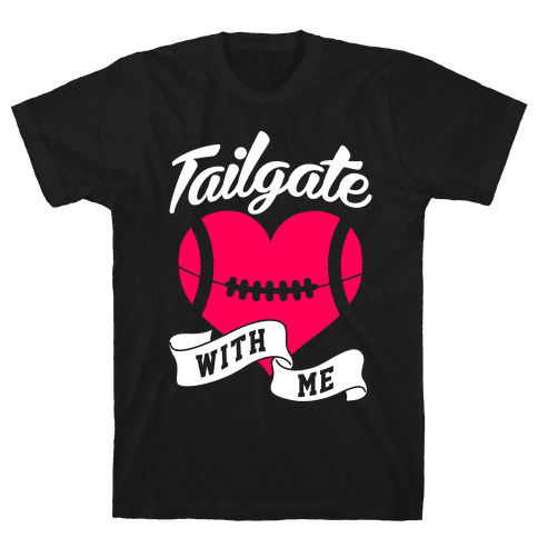 Tailgate With Me Mens T-Shirt