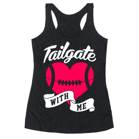 Tailgate With Me Racerback Tank Top