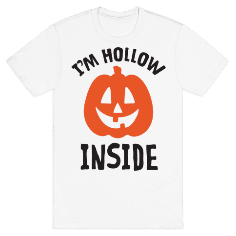 I'm Hollow Inside Mens T-Shirt