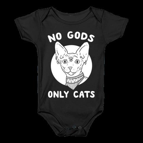 No Gods Only Cats Baby Onesy
