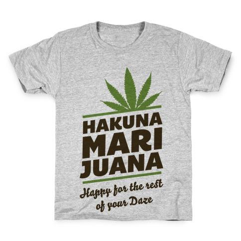 Hakuna Marijuana Kids T-Shirt