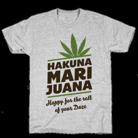 Hakuna Marijuana  Mens T-Shirt