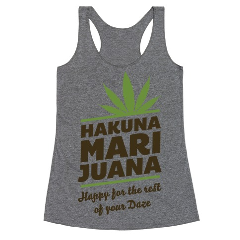 Hakuna Marijuana Racerback Tank Top
