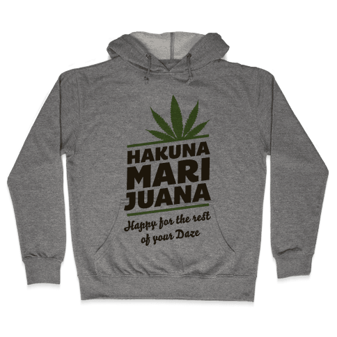 Hakuna Marijuana  Hooded Sweatshirt